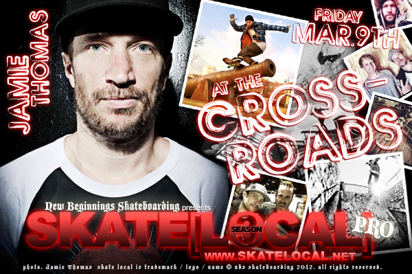 SKATE[LOCAL]™ PRO FEATURING JAMIE THOMAS :: MARCH.9TH.2012 [TRAILER]