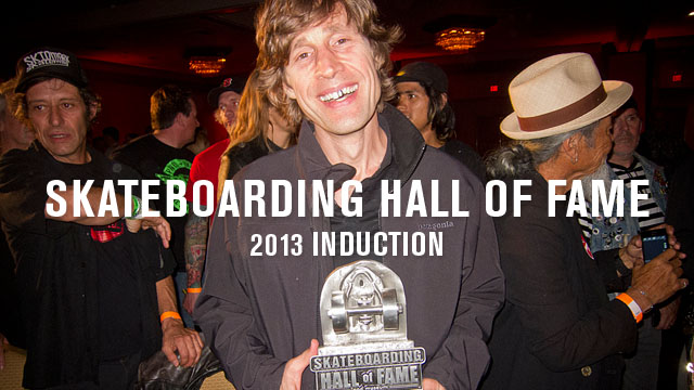 2013 Skateboarding Hall Of Fame Induction