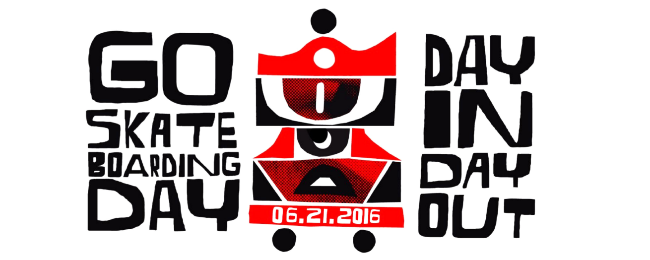 Go Skateboarding Day 2016 - Day In Day Out